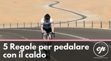 5 Regole per pedalare con il caldo