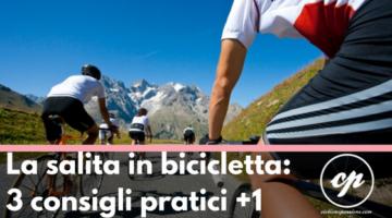 La salita in bicicletta : 3 consigli pratici +1